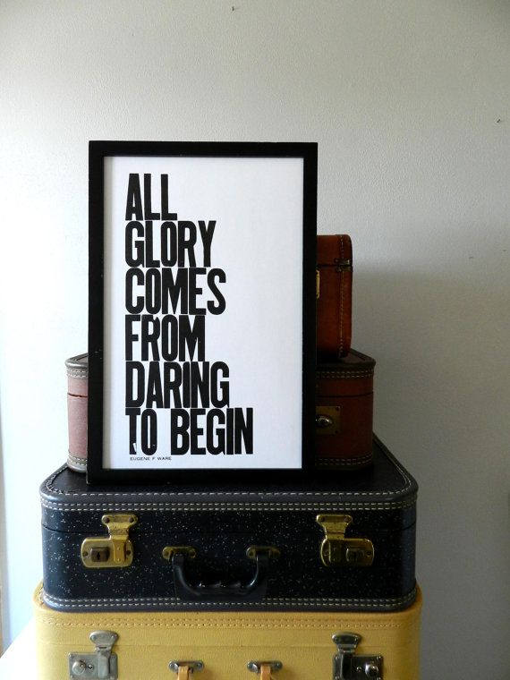 all glory comes from within - by happydeliveriesLetterpresses Prints, Quotes Scenery, Start Living, Posters Quotes, Motivation Posters, Favorite Quotes, Typography Prints, Quotes New Beginnings, A Quotes
