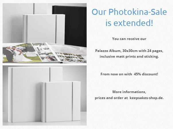 Our Photokina-Sale is now extended!  Order this offer here: http://keepsakes-shop.de/