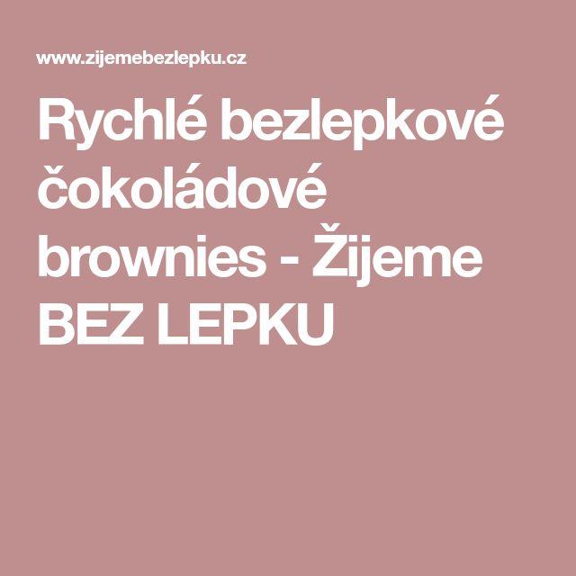 Rychlé bezlepkové čokoládové brownies - Žijeme BEZ LEPKU