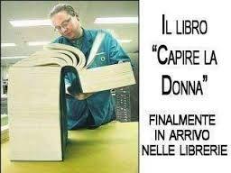 """...il libro """"CAPIRE GLI UOMINI"""" non sarebbe un libro, ma un semplice volantino..poichè c'è poco da capire,se non la loro puerilità(e così offendiamo i bambini!!)"""