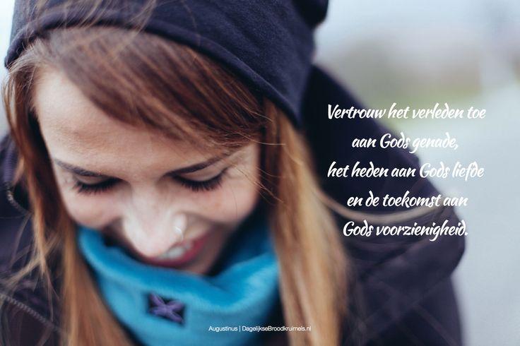 Vertrouw het verleden toe aan Gods genade, het heden aan Gods liefde en de toekomst aan Gods voorzienigheid. Uitspraak van …