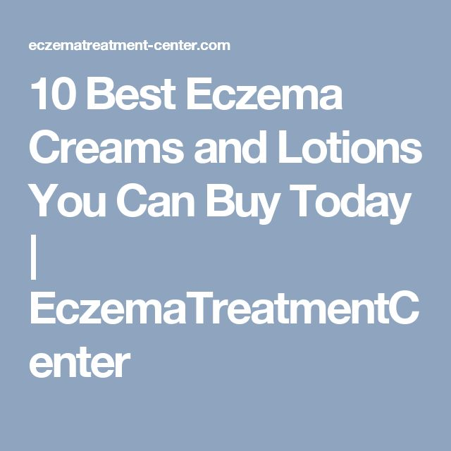 10 Best Eczema Creams and Lotions You Can Buy Today | EczemaTreatmentCenter