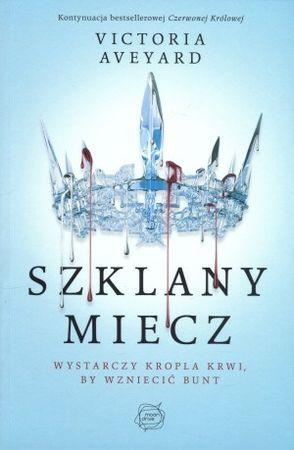 """Victoria Aveyard, """"Szklany miecz"""", przeł. Adriana Sokołowska-Ostapko, Otwarte, Kraków 2016. 559 stron"""