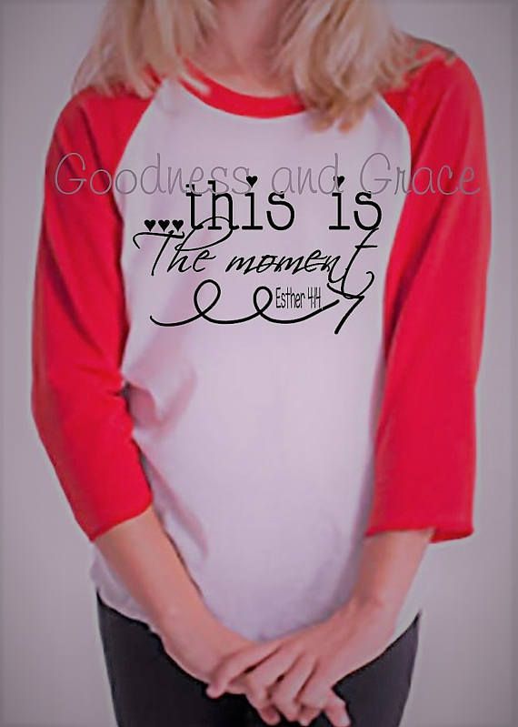This is the Moment Esther 4:14 Bible Verse Shirt Perfect for Adoption, Gotcha Day, Celebrating Recovery, 16th Birthday, Graduates!