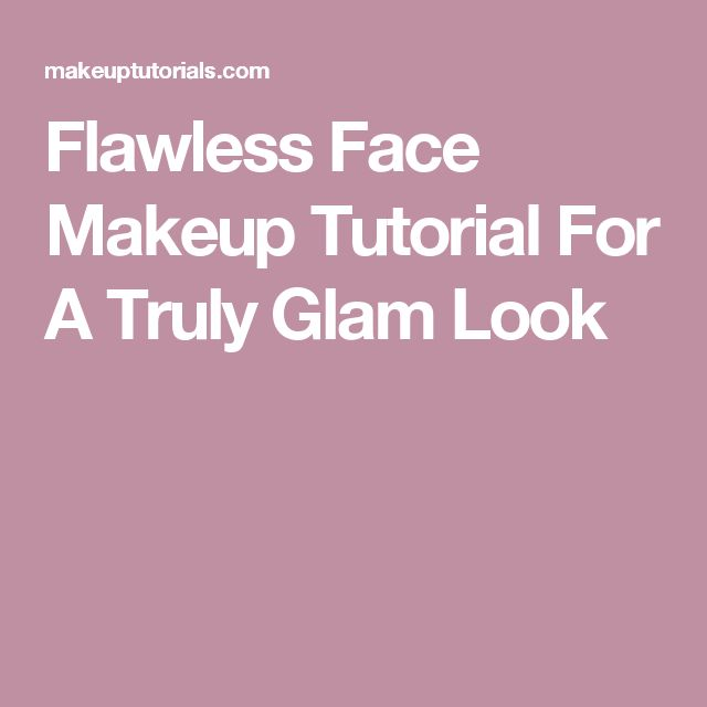 Flawless Face Makeup Tutorial For A Truly Glam Look