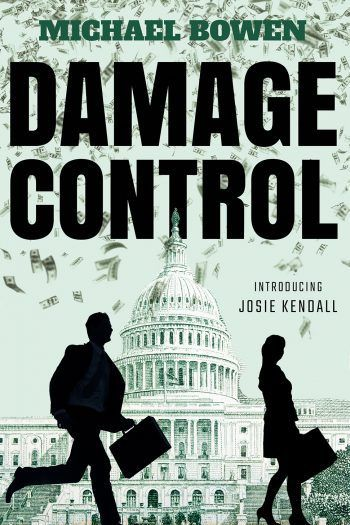 The new Josie Kendall book by Michael Bowen Damage Control. Interview with the Author!