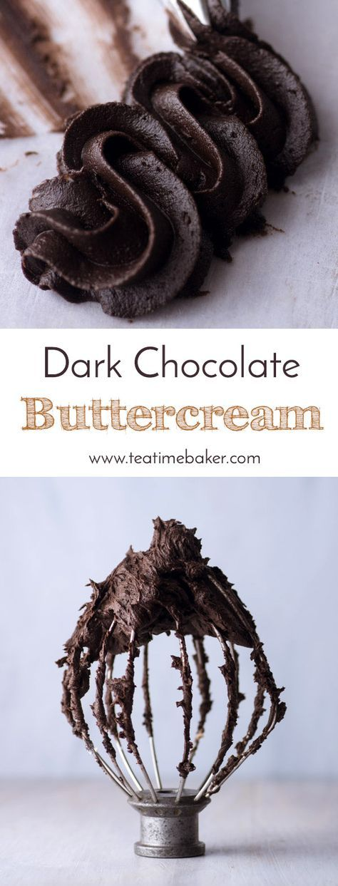 Dark Chocolate Buttercream is the perfect topping for your next cake or cupcakes. Just the right consistency for piping.   The Teatime Baker   Chocolate buttercream recipe   #darkchocolatebuttercream #bestchocolatebuttercream