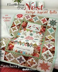 Feathering the Nest with Vintage inspired Quilts - Brigitte Gibl