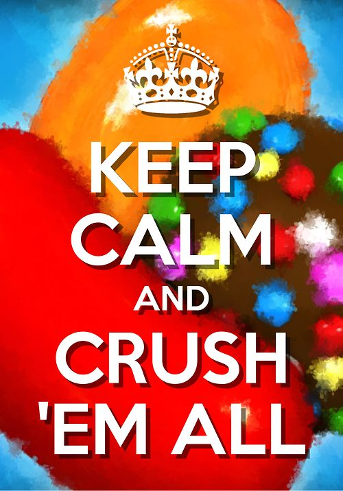 Keep calm and crush em all! Candy Crush Saga Walkthrough and Tips on uCandyCrush.com