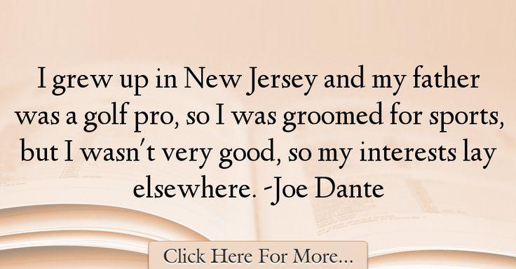 Joe Dante Quotes About Sports - 64244