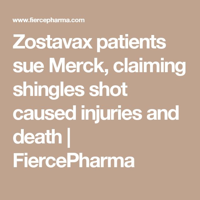 Zostavax patients sue Merck, claiming shingles shot caused injuries and death | FiercePharma