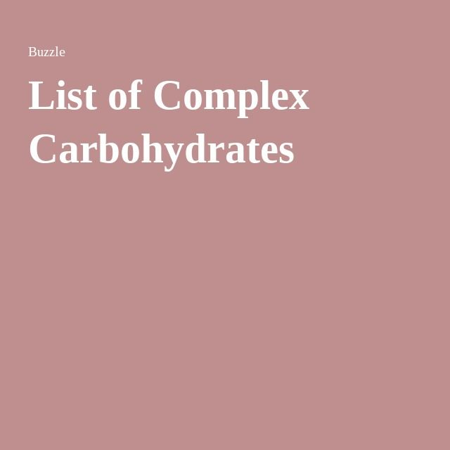 List of Complex Carbohydrates