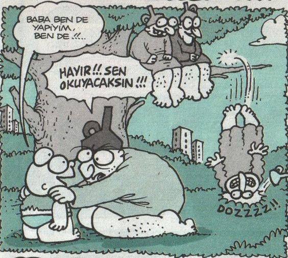 - Baba ben de yapiyim, ben de!!...  + Hayır!!. Sen okuyacaksın!!!   #karikatür #mizah #matrak #komik #espri #şaka #gırgır #komiksözler #hunili