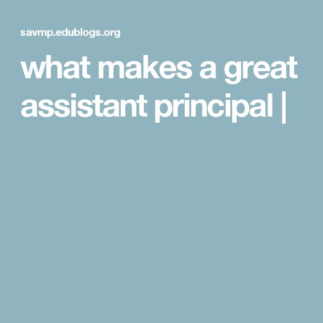 what makes a great assistant principal |                                                                                                                                                                                 More