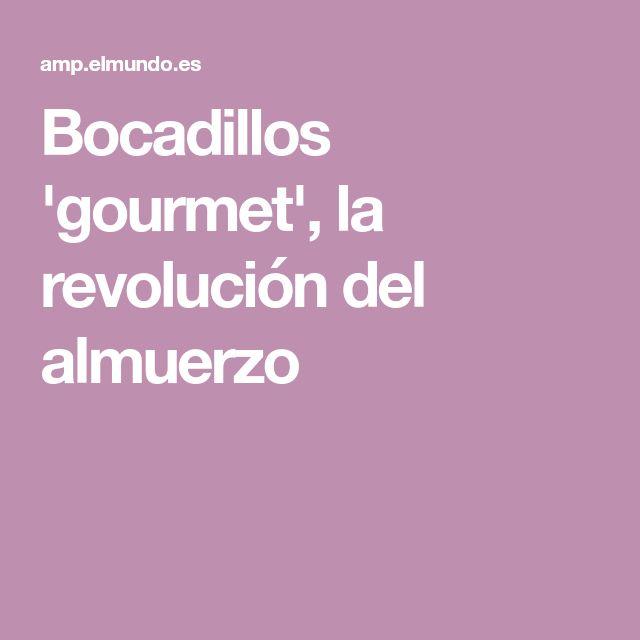 Bocadillos 'gourmet', la revolución del almuerzo
