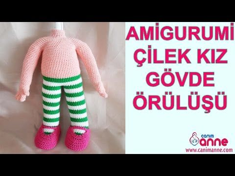 Amigurumi Çilek Kız Baş Örülüşü , Canım Anne - YouTube
