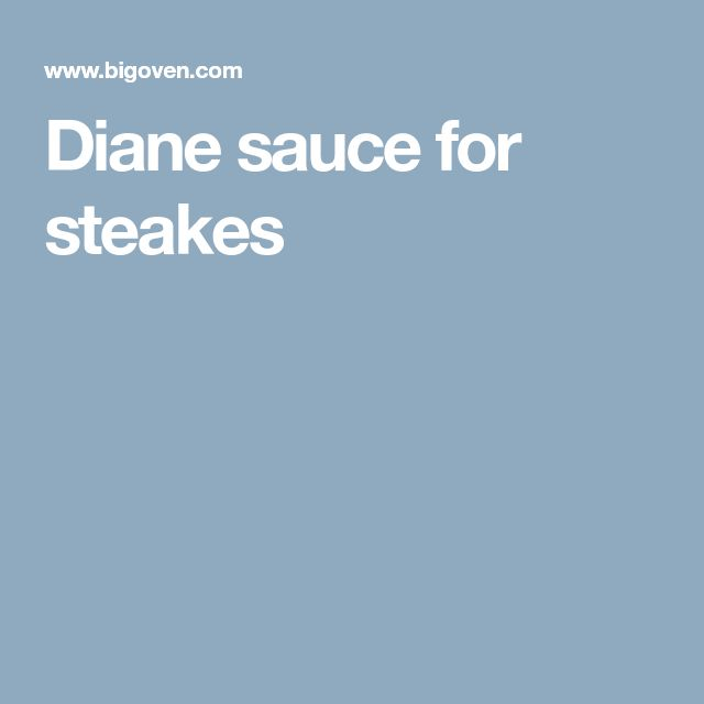 Diane sauce for steakes