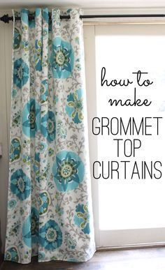 grommet top curtain tutorial. Make a curtain out of just about anything.