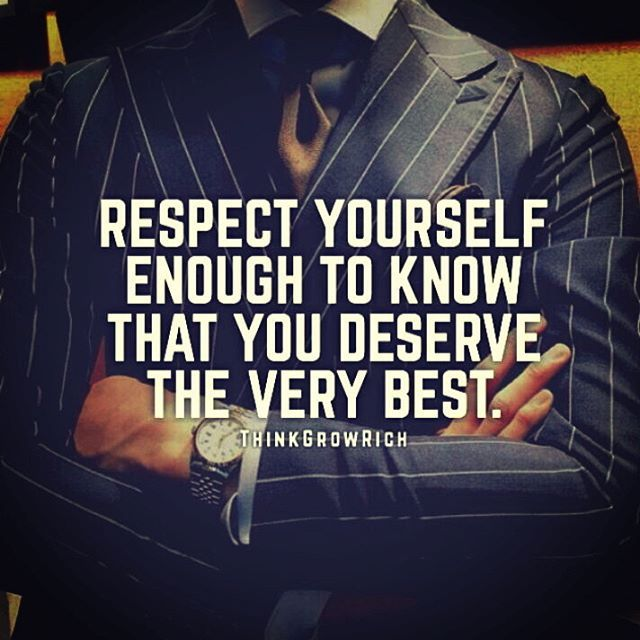 #respect yourself to #deserve the #best.. #life #inspiration #motivation #quotes #thedailylife