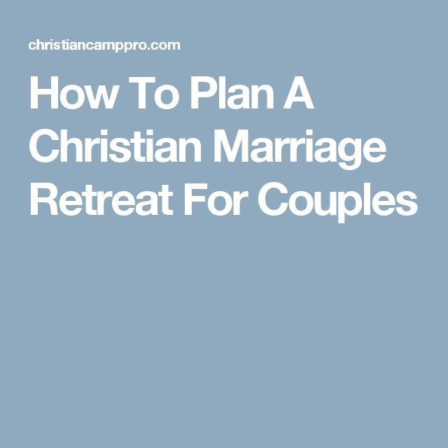 How To Plan A Christian Marriage Retreat For Couples