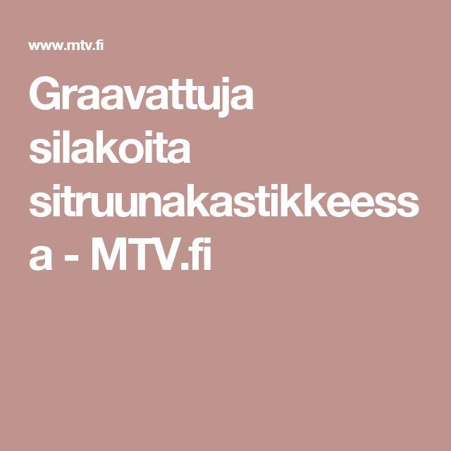 Graavattuja silakoita sitruunakastikkeessa - MTV.fi