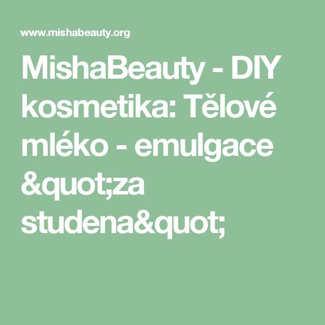 """MishaBeauty - DIY kosmetika: Tělové mléko - emulgace """"za studena"""""""