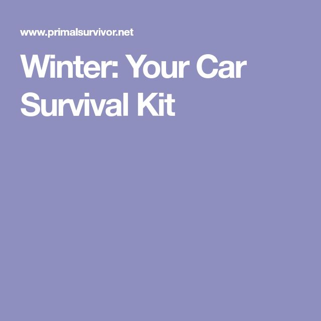 Winter: Your Car Survival Kit