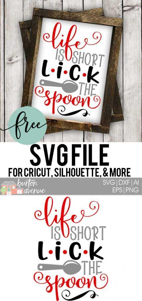 Download this free Life is Short Lick the Spoon SVG file to make a fun DIY kitchen sign. This free SVG file will work Cricut and Silhouette cutters.