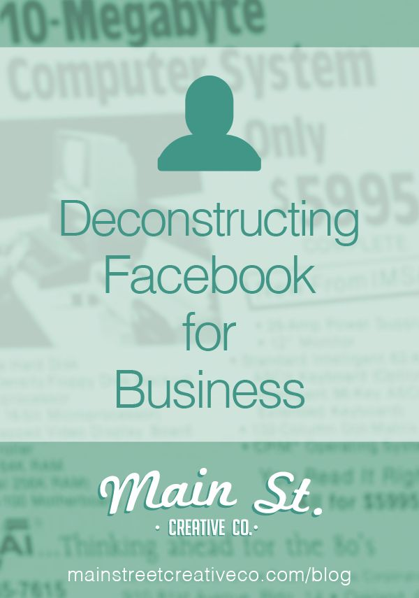 Deconstructing Facebook for Business: The Word on Main St. - via @Main St. Creative Co.