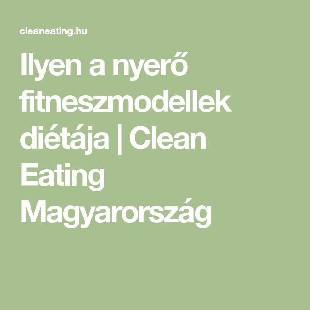 Ilyen a nyerő fitneszmodellek diétája | Clean Eating Magyarország