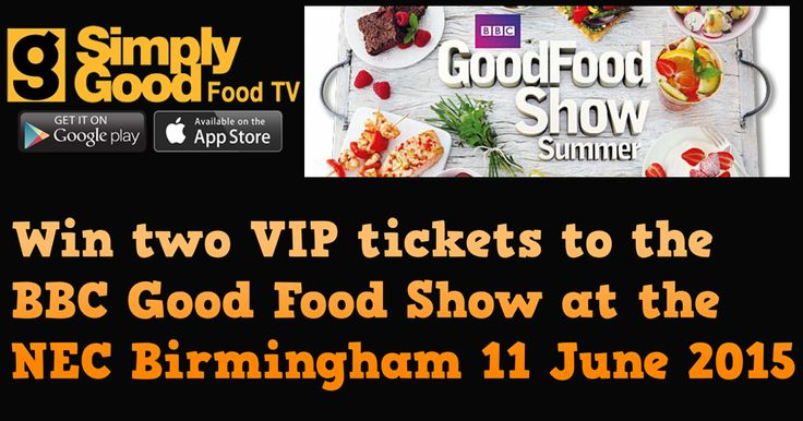 Win two VIP tickets to the BBC good food show on the 11th June in Birmingham