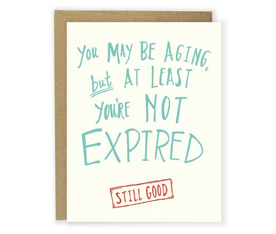 Sarcastic Birthday Card  Still Good Birthday by hellosmallworld, $4.50                                                                                                                                                                                 More