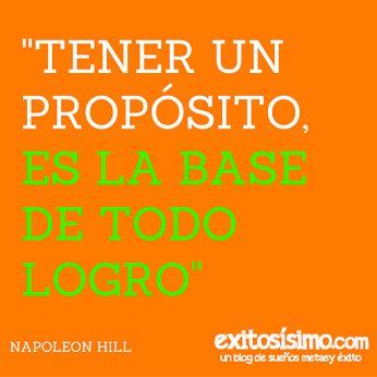"""""""Tener un propósito, es la base de todo logro"""" - Napoleon Hill #exitosísimo #motivación #éxito Visita mi blog: www.exitosisimo.com"""