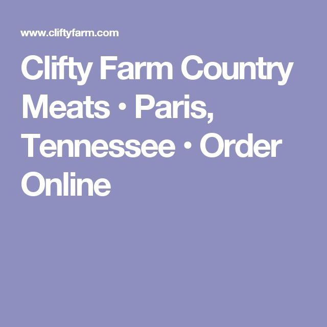 Clifty Farm Country Meats • Paris, Tennessee • Order Online