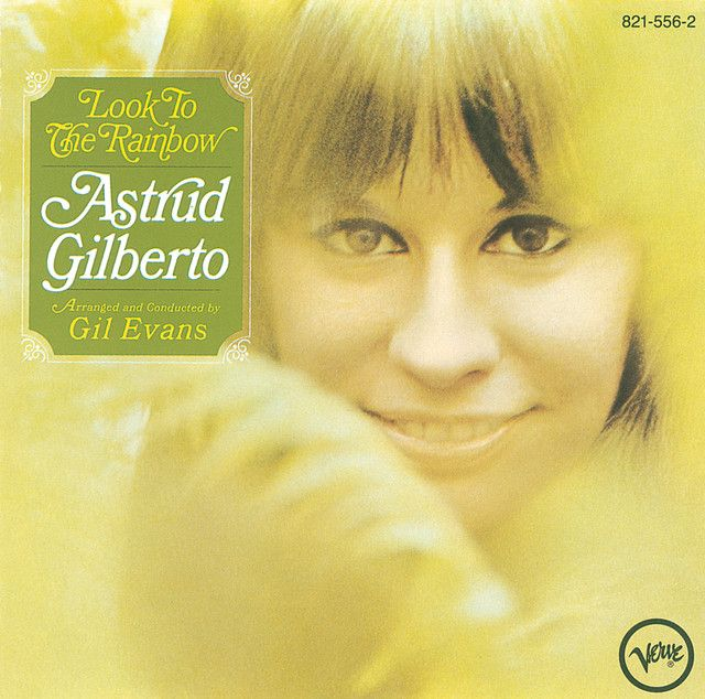 Look To The Rainbow by Astrud Gilberto on Spotify