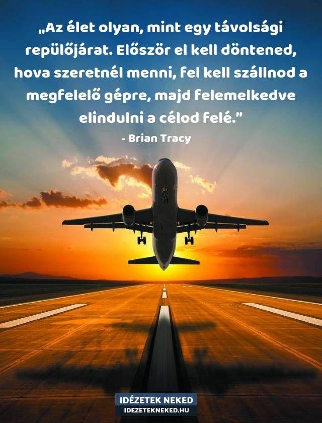 repüléssel kapcsolatos idézetek Picture quotes, Life quotes, Inspirational quotes