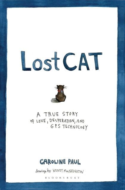 Lost Cat - Caroline Paul was recovering from a bad accident (she had been flying a plane when it happened) and thought things couldn't get worse. But then her beloved cat Tibia disappeared. She and her partner, illustrator Wendy MacNaughton, anxiously waited for his return, before resigning themselves to their loss.   But weeks later, Tibia waltzed back into their lives. His owners were overjoyed. They might also have been a bit jealous. All right, they were very jealous! Where had their…