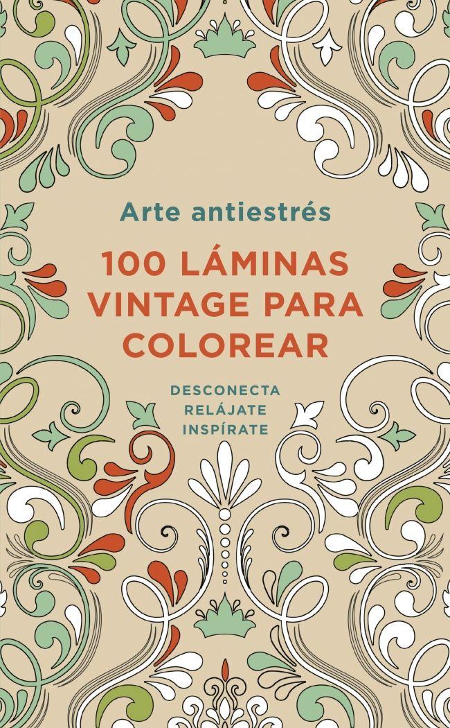 arte antiestres: 100 laminas vintage para colorear-