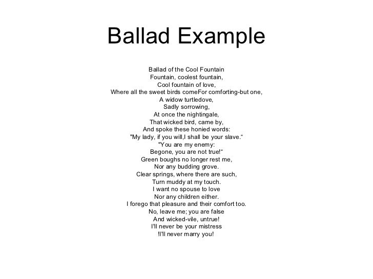 how to write a ballad poem The ballad is a traditional form of poetry that conveys romantic or even lurid stories ballads are narrative poems with roots in the thirteenth century they are still are being written.