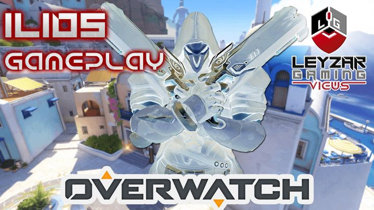 Overwatch (Gameplay) - New Map Ilios Control Mode All 3 Stages (Reaper G...
