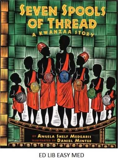 Seven spools of thread: a Kwanzaa story - by Angela Shelf Medearis, illustrated by Daniel Minter. When they are given the seemingly impossible task of turning thread into gold, the seven Ashanti brothers put aside their differences, learn to get along, and embody the principles of Kwanzaa. Includes information on Kwanzaa, West African cloth weaving, and instructions for making a belt.