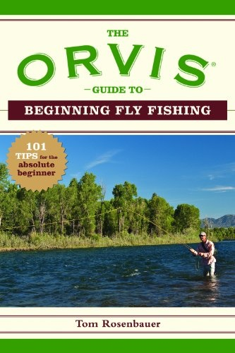 Orvis Guide To Beginning Fly Fishing, The (Orvis Guides)
