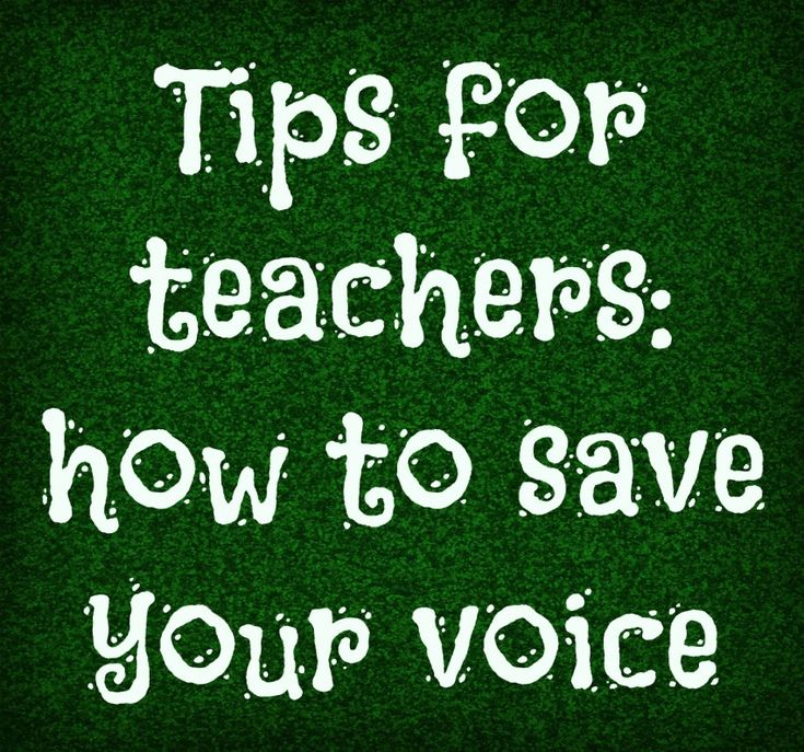Teachers how to save your voice if you re constantly losing your voice