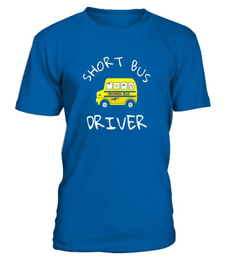 """# Short bus driver Tee Shirt - Funny Novelty gift T Shirt .  Special Offer, not available in shops      Comes in a variety of styles and colours      Buy yours now before it is too late!      Secured payment via Visa / Mastercard / Amex / PayPal      How to place an order            Choose the model from the drop-down menu      Click on """"Buy it now""""      Choose the size and the quantity      Add your delivery address and bank details      And that's it!      Tags: Short bus driver Tee Shirt…"""