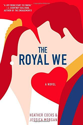 Regal Reads: The Royal We by Jessica Morgan and Heather Cocks - What Would Kate Do?