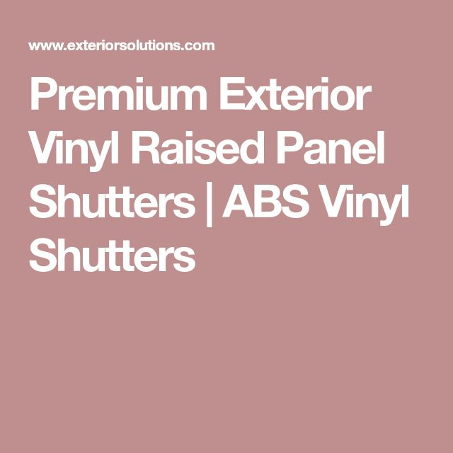 Premium Exterior Vinyl Raised Panel Shutters | ABS Vinyl Shutters