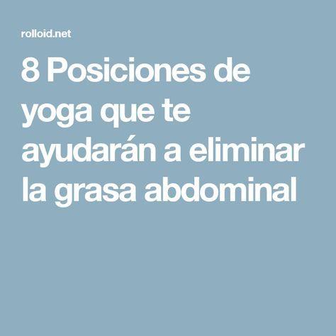 8 Posiciones de yoga que te ayudarán a eliminar la grasa abdominal
