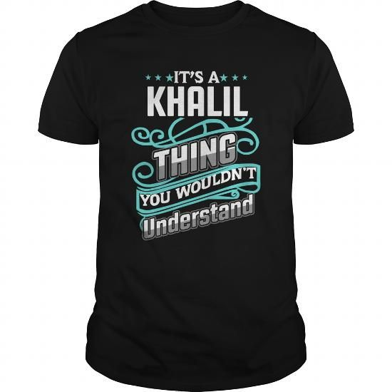 KHALIL #name #tshirts #KHALIL #gift #ideas #Popular #Everything #Videos #Shop #Animals #pets #Architecture #Art #Cars #motorcycles #Celebrities #DIY #crafts #Design #Education #Entertainment #Food #drink #Gardening #Geek #Hair #beauty #Health #fitness #History #Holidays #events #Home decor #Humor #Illustrations #posters #Kids #parenting #Men #Outdoors #Photography #Products #Quotes #Science #nature #Sports #Tattoos #Technology #Travel #Weddings #Women