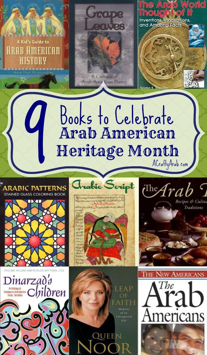 A Crafty Arab: 9 Books to Celebrate Arab American Heritage Month. April is Arab American Heritage Month in the United States. We will be celebrating with more Arab crafts but also wanted to share some books on our book shelf. We hope you can also use them to learn about the contributions Arabs have provided in American society. Instead of just concentrating on children's books for …