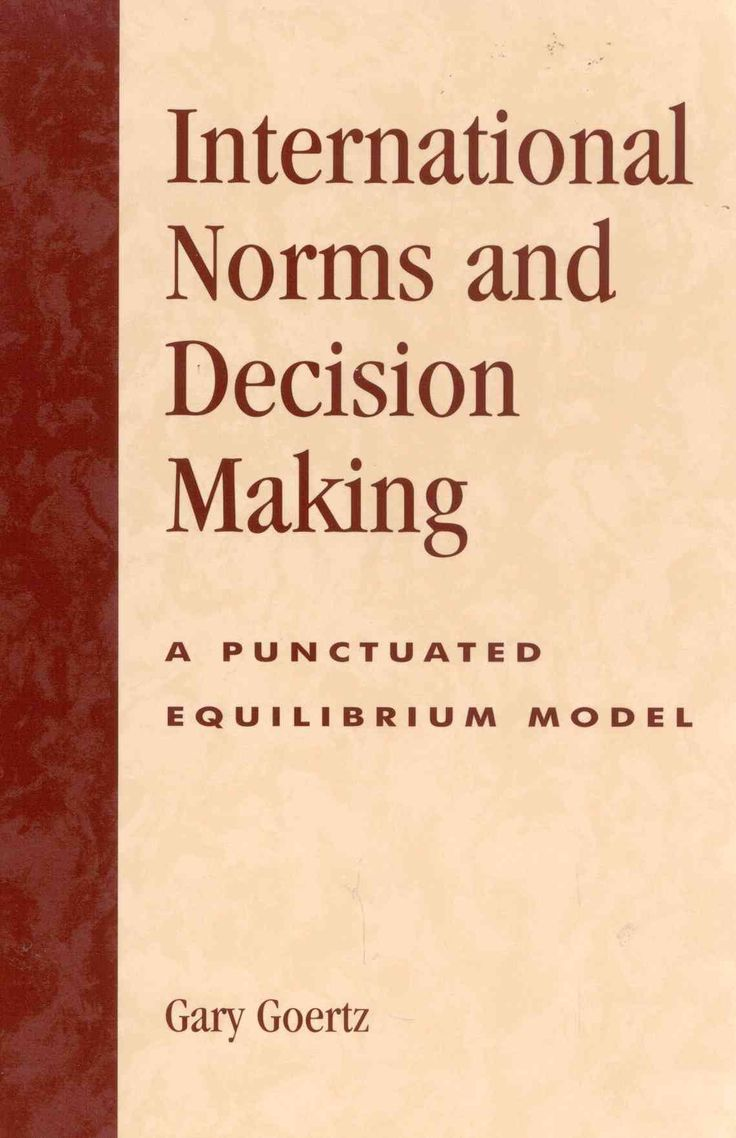International Norms and Decision Making: A Punctuated Equilibrium Model